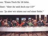 """Jesus: """"Einen Tisch für 26 Personen bitte"""""""